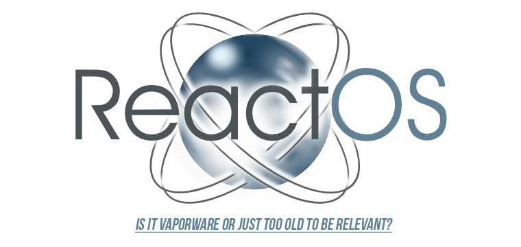 ReactOS. Too Good to Be True?